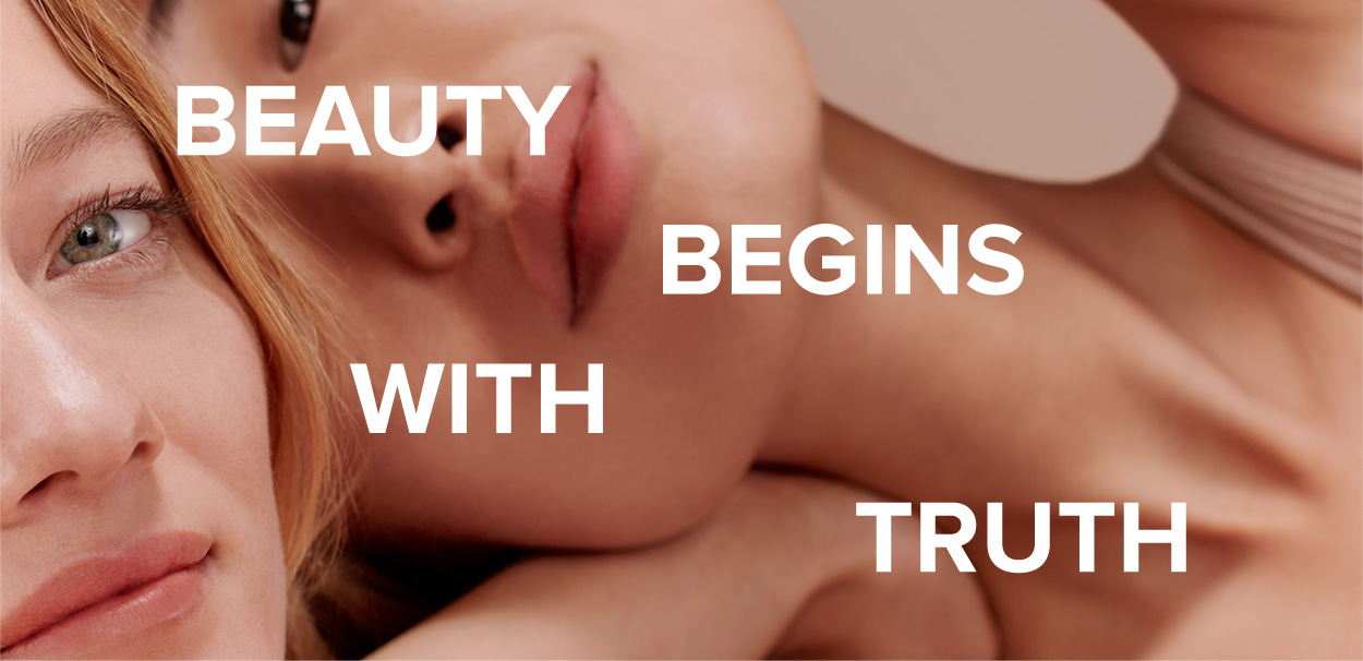 BEAUTY,BEGINS,WITH,TRUTH